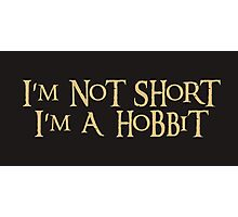 I'm a Hobbit Photographic Print