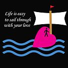 Sail Through With Your Love by CreativeEm