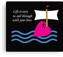 Sail Through With Your Love Canvas Print