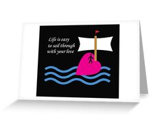 Sail Through With Your Love Greeting Card