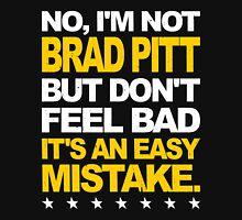 I'm Not Brad Pitt... Unisex T-Shirt