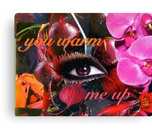 You warm me up Canvas Print