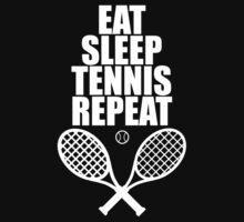 Eat Sleep Tennis Repeat by designbymike