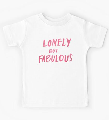 Lonely But Fab Kids Tee