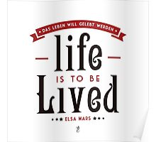Life is to be LIVED Poster