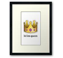 '' lol im queen '' Emoji Design Framed Print