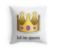 '' lol im queen '' Emoji Design Throw Pillow