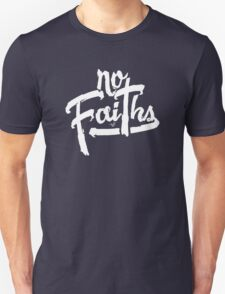 NO FAITHS wht by Tai's Tees T-Shirt