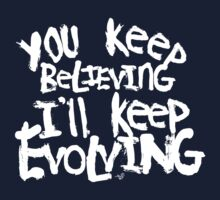 Believing vs. Evolving (wht) by Tai's Tees Kids Tee
