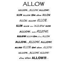 Go Ahead and...Allow!!!  Photographic Print