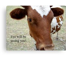 Eye will be seeing you! Canvas Print