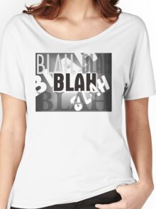 Blah Blah 1 Women's Relaxed Fit T-Shirt