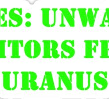 X-Piles: Unwanted Visitors From Uranus Sticker