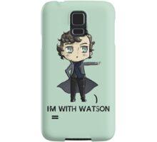 """I'm With Watson"" Samsung Galaxy Case/Skin"
