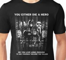 Hero or villian  Unisex T-Shirt