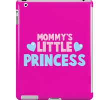 Mommy's little princess  iPad Case/Skin