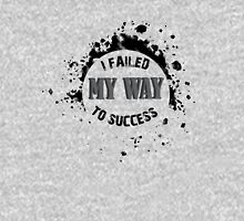 I Failed MY WAY To Success Unisex T-Shirt