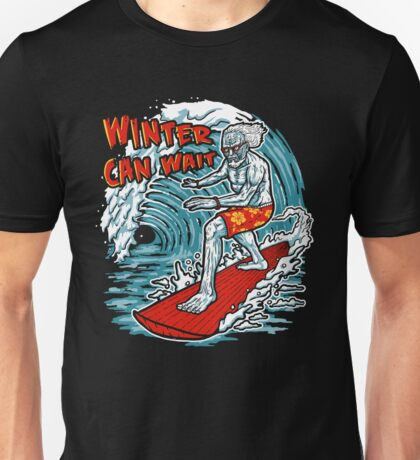 Winter Can Wait Unisex T-Shirt