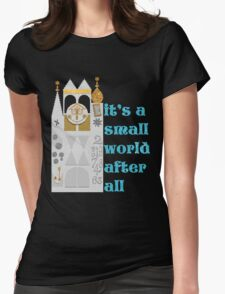 it's a small world Womens Fitted T-Shirt