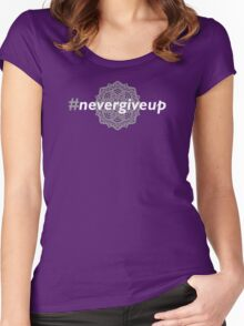 #nevergiveup (Mystery style) Women's Fitted Scoop T-Shirt