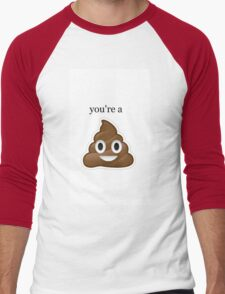 ' you're a ' Poop Emoji Design Men's Baseball ¾ T-Shirt