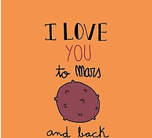 I love you to Mars and back! (orange) by Marina Vidal