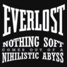 EVERLOST - Nothing soft comes out of a nihilistic abyss.  by Matt Bottos