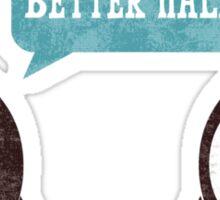 Better Half Sticker