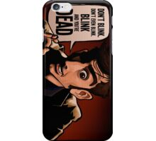 Blink and You're Dead iPhone Case/Skin