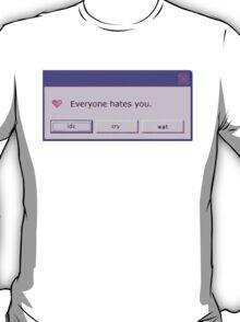 every1 h8s u T-Shirt