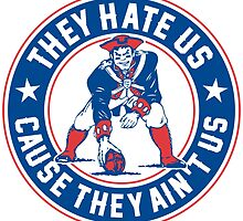 They Hate Us Cause They Ain't Us – New England Patriots by TheTacocat