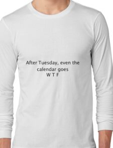 After Tuesday... Long Sleeve T-Shirt