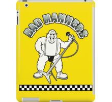 BAD MANNERS iPad Case/Skin