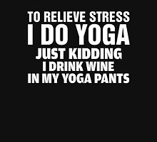 To Relieve Stress I Do Yoga Womens Fitted T-Shirt