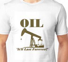 Oil Will Last Forever Unisex T-Shirt