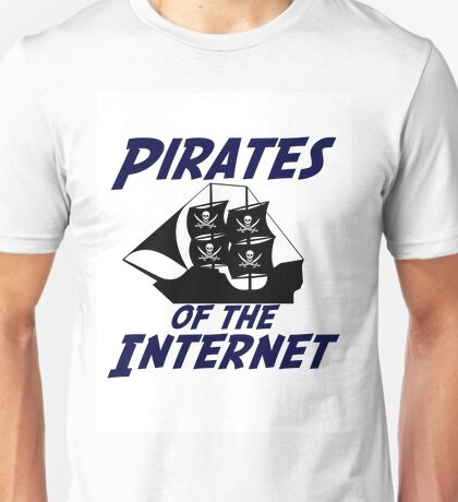 Pirates of the Internet! Unisex T-Shirt