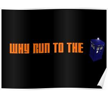 Why Run to the TARDIS? branded merch Poster