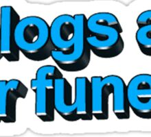 blogs at ur funeral Sticker