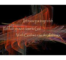 With God We Can Do All Things Photographic Print