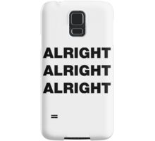 Alright Alright Alright Samsung Galaxy Case/Skin