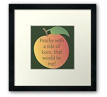 Peachy Keen! Framed Print