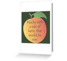 Peachy Keen! Greeting Card