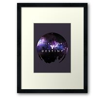 Fulfil Your Destiny Framed Print