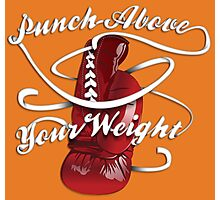 Punch Above Your Weight  Photographic Print