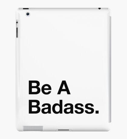 Be A Badass. (BW Helvetica) iPad Case/Skin