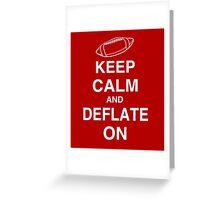 KEEP CALM AND DEFLATE ON - Deflate Gate Greeting Card