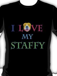 I LOVE MY STAFFY T-Shirt