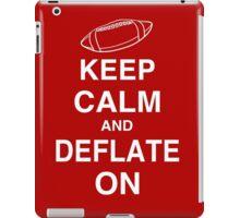 KEEP CALM AND DEFLATE ON - Deflate Gate iPad Case/Skin
