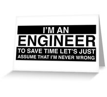 Engineers are never wrong. Greeting Card