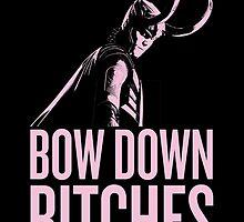 LOKI: Bow Down Bitches by hurhurh
